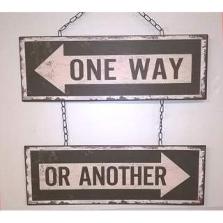 One Way Or Another -seinäkyltti