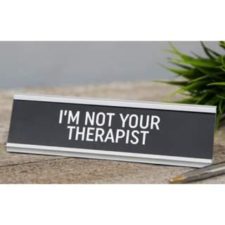 Tekstipalkki - I'm not your Therapist